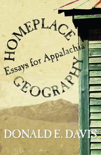 Homeplace Geography : Essays for Appalachia