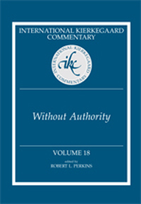 International Kierkegaard Commentary Volume 18: Without Authority