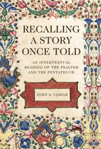 Recalling a Story Once Told : An Intertextual Reading of the Psalter and the Pentateuch