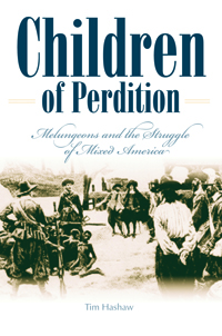 Children of Perdition : Melungeons and the Struggle of Mixed America