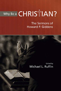 Why Be a Christian? : The Sermons of Howard P. Giddens