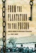 From the Plantation to the Prison : African-American Confinement Literature