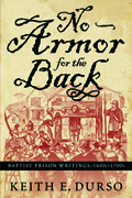 No Armor for the Back : Baptist Prison Writings, 1600s-1700s