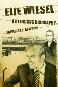 Elie Wiesel : A Religious Biography