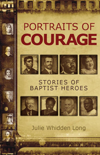 Portraits of Courage: Stories of Baptist Heroes