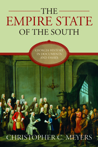 The Empire State of the South : Georgia History in Documents and Essays
