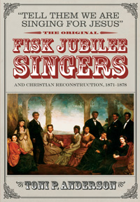 """Tell Them We Are Singing for Jesus"": The Original Fisk Jubilee Singers and Christian Reconstruction, 1871-1878"