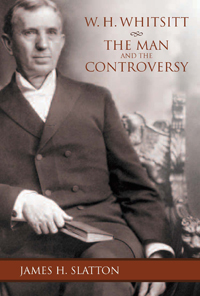 W. H. Whitsitt: The Man and the Controversy