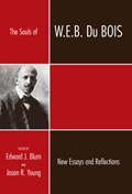 The Souls of W. E. B. Du Bois: New Essays and Reflections