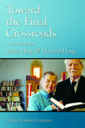 Toward the Final Crossroads: A Festschrift for Edna Hong and Howard Hong
