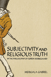 Subjectivity and Religious Truth in the Philosophy of Søren Kierkegaard