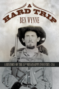 A Hard Trip: A History of the 15th Mississippi Infantry, CSA