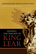 Shakespeare's Philosopher King: Reading the Tragedy of King Lear