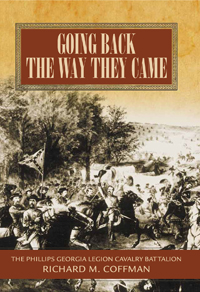 """Going Back the Way They Came"": The Philips Georgia Legion Cavalry Battalion"