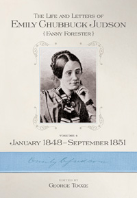 The Life and Letters of Emily Chubbuck Judson: Volume 4, January 1848 – September 1851