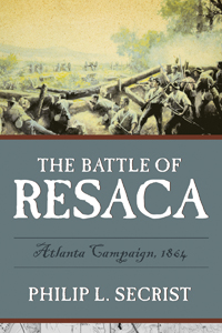 The Battle of Resaca: Atlanta Campaign, 1864