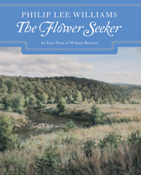 The Flower Seeker: An Epic Poem of William Bartram (Limited Edition)