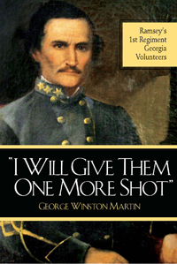 """I Will Give Them One More Shot:"" Ramsey's 1st Regiment Georgia Volunteers"