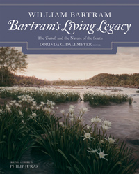 Bartram's Living Legacy: The Travels and the Nature of the South