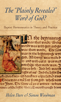 The Plainly Revealed Word of God? Baptist Hermeneutics in Theory and Practice