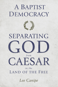 A Baptist Democracy: Separating God and Caesar in the Land of the Free
