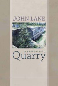 Abandoned Quarry: New and Selected Poems