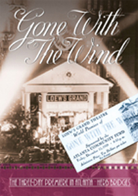 Gone With the Wind : The Three Day Premiere in Atlanta