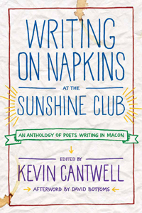 Writing on Napkins at the Sunshine Club: An Anthology of Poets Writing in Macon