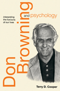 Don Browning and Psychology: Interpreting the Horizons of Our Lives