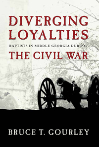 Diverging Loyalties: Baptists in Middle Georgia during the Civil War