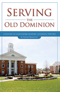 Serving the Old Dominion: A History of Christopher Newport University, 1958-2011
