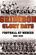 Gridiron Glory Days: Football at Mercer, 1892-1942