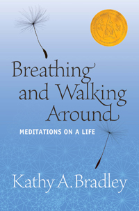 Breathing and Walking Around: Meditations on a Life