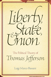 Liberty, State, and Union: The Political Theory of Thomas Jefferson