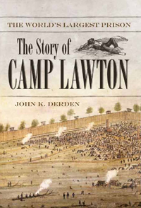 The World's Largest Prison: The Story of Camp Lawton