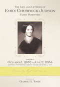 The Life and Letters of Emily Chubbuck Judson: Volume 6, October 1, 1852 – June 2,1854 Letters postdating Emily's death on June 1, 1854