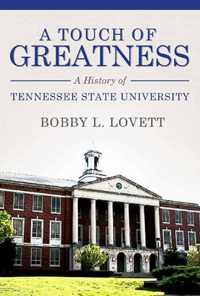 A Touch of Greatness: A History of Tennessee State University