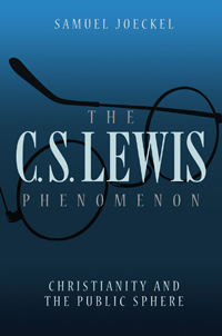 The C. S. Lewis Phenomenon: Christianity and the Public Sphere