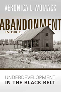 Abandonment in Dixie: Underdevelopment in the Black Belt