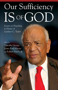 Our Sufficiency Is of God: Essays on Preaching in Honor of Gardner C. Taylor