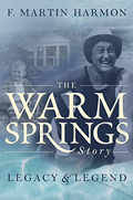 The Warm Springs Story: Legacy & Legend