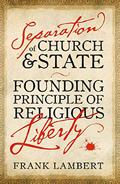 Separation of Church and State: Founding Principle of Religious Liberty