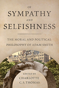 Of Sympathy and Selfishness: The Moral and Political Philosophy of Adam Smith