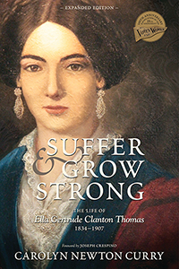 Suffer and Grow Strong: The Life of Ella Gertrude Clanton Thomas, 1834-1907