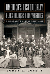 America's Historically Black Colleges & Universities: A Narrative History, 1837–2009