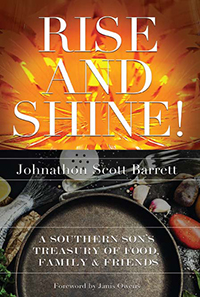 Rise and Shine!: A Southern Son's Treasury of Food, Family, and Friends