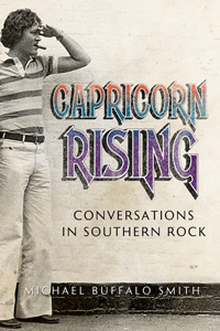 Capricorn Rising: Conversations in Southern Rock