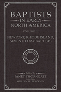 Baptists in Early North America–Newport, Rhode Island, Seventh Day Baptists, Volume III