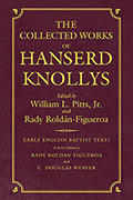 The Collected Works of Hanserd Knollys: Pamphlets On Religion