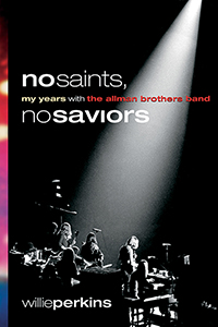 No Saints, No Saviors: My Years With The Allman Brothers Band